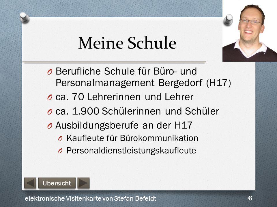 Meine Schule Berufliche Schule für Büro- und Personalmanagement Bergedorf (H17) ca. 70 Lehrerinnen und Lehrer.