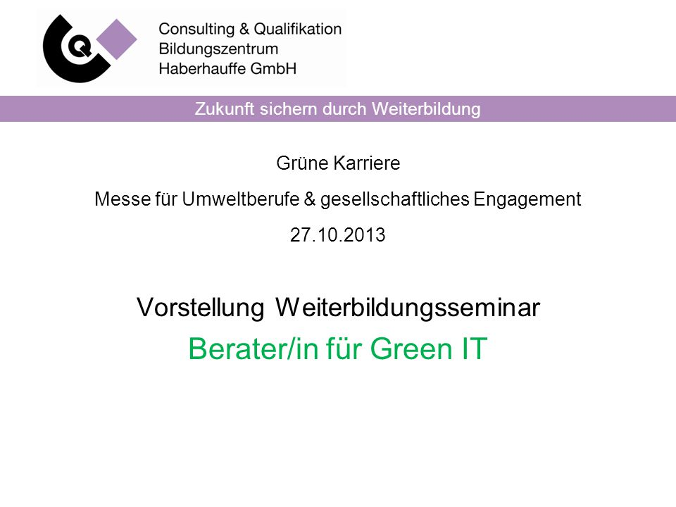 Vorstellung Weiterbildungsseminar Berater/in für Green IT