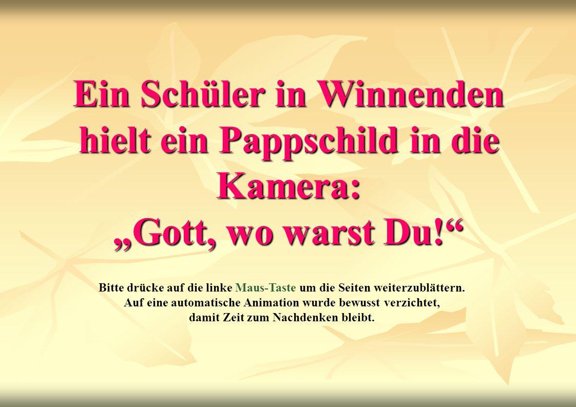 """Ein Schüler in Winnenden hielt ein Pappschild in die Kamera: """"Gott, wo warst Du!"""