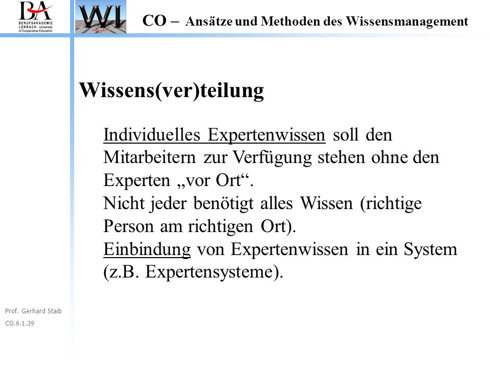 """Wissens(ver)teilung Individuelles Expertenwissen soll den Mitarbeitern zur Verfügung stehen ohne den Experten """"vor Ort ."""