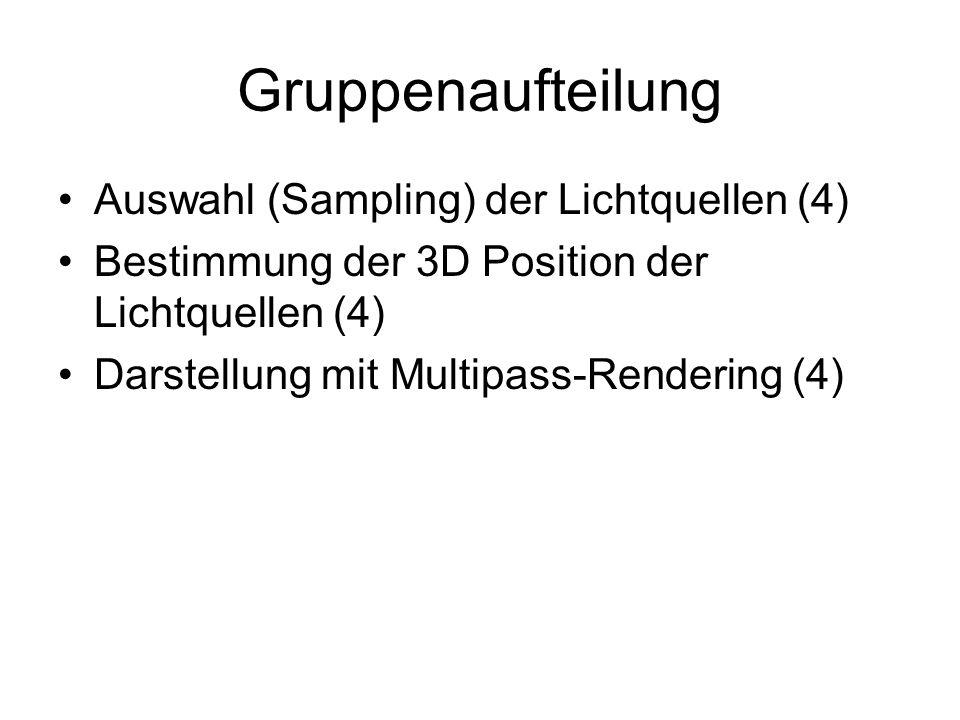 Gruppenaufteilung Auswahl (Sampling) der Lichtquellen (4)