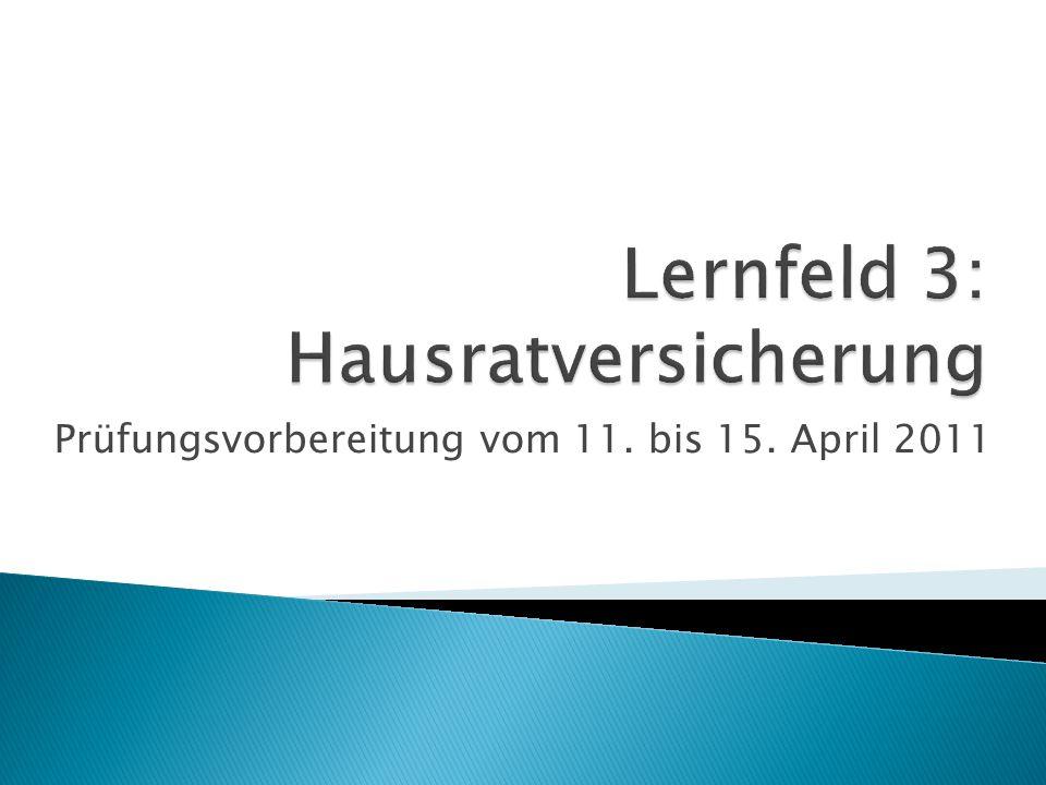 Lernfeld 3: Hausratversicherung