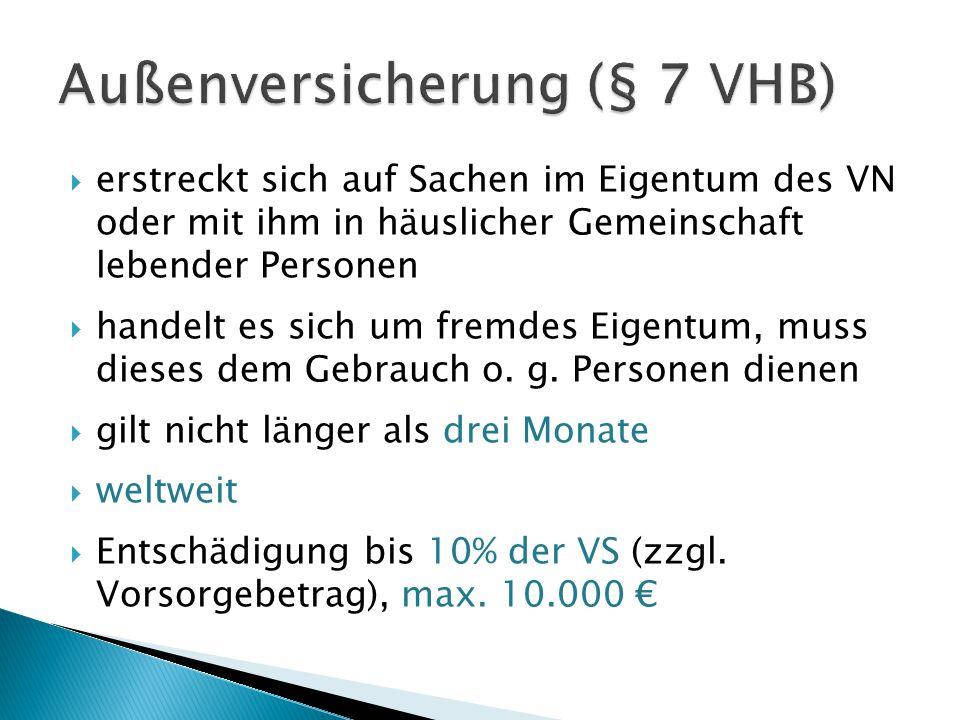 Außenversicherung (§ 7 VHB)