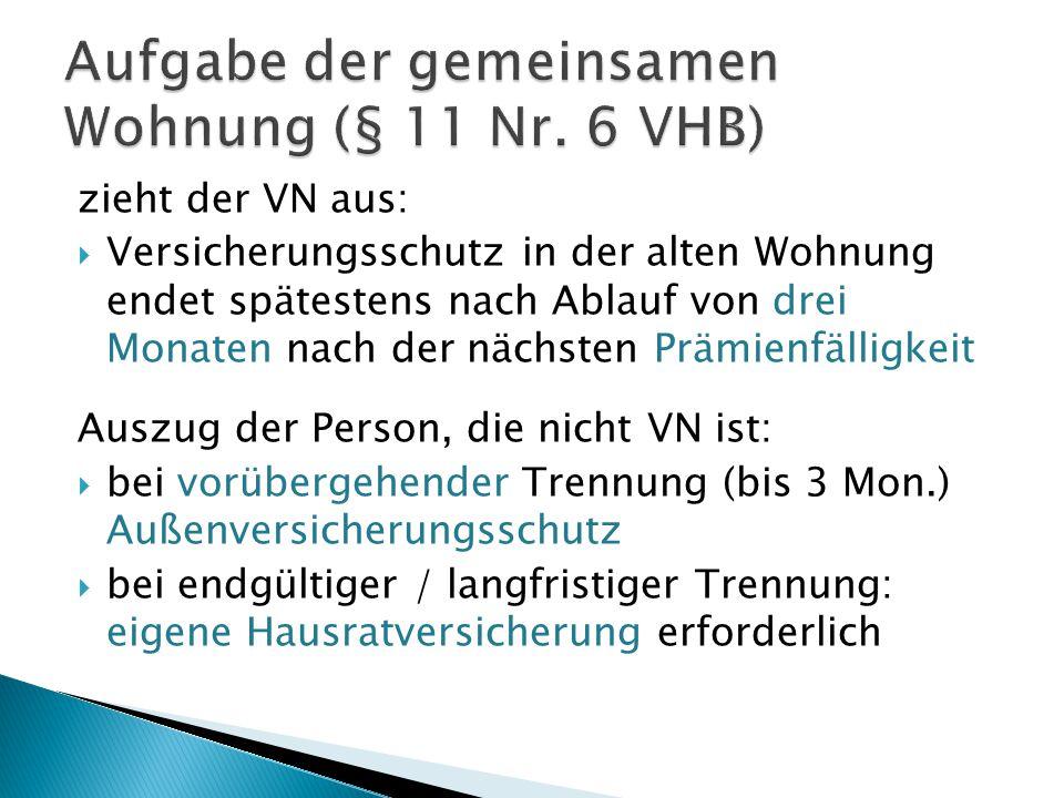 Aufgabe der gemeinsamen Wohnung (§ 11 Nr. 6 VHB)