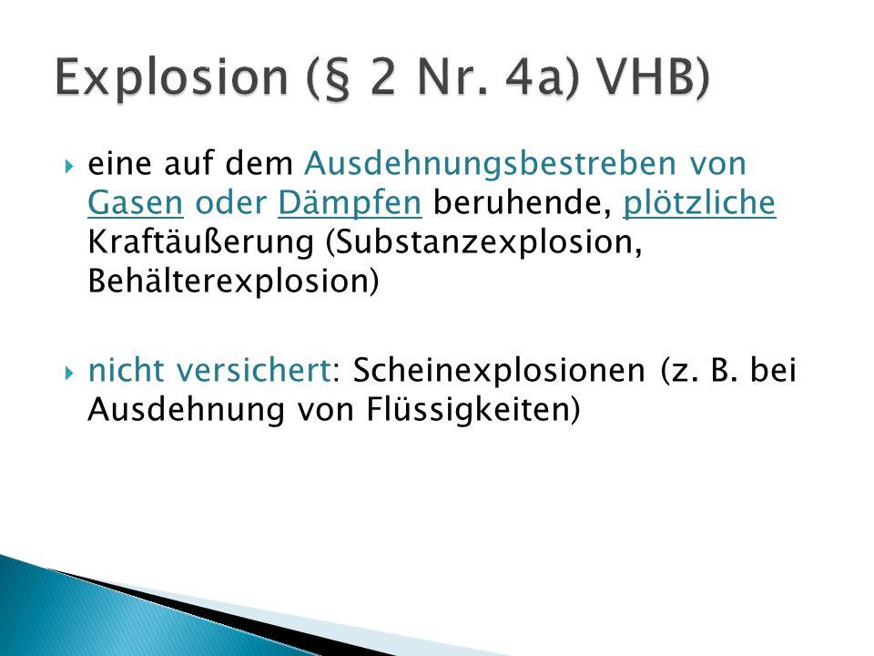 Explosion (§ 2 Nr. 4a) VHB)