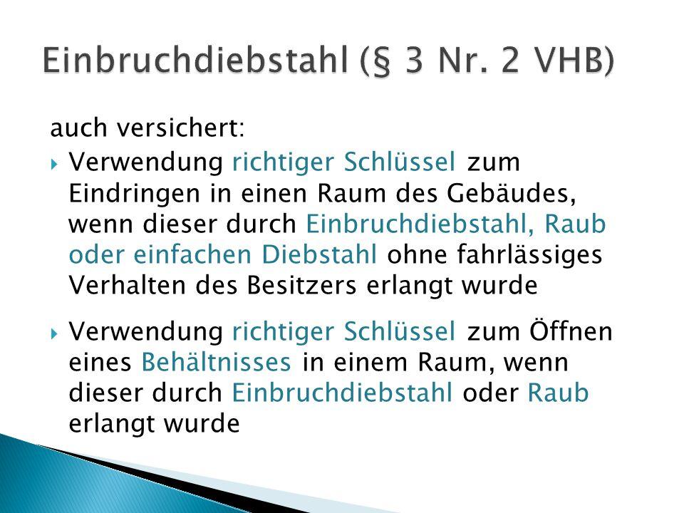 Einbruchdiebstahl (§ 3 Nr. 2 VHB)