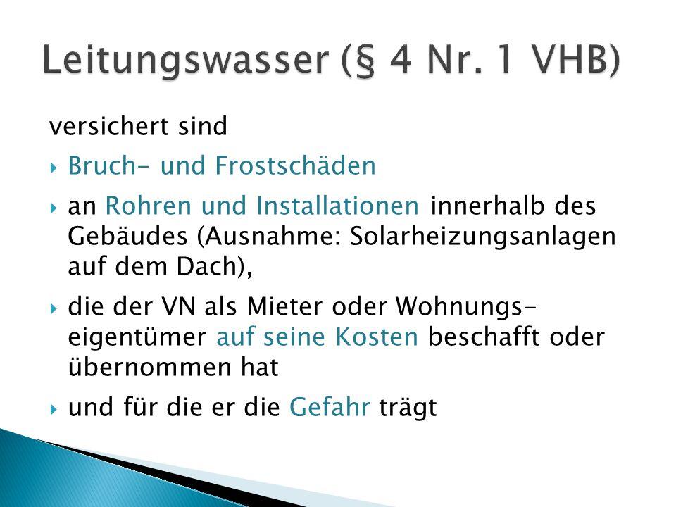 Leitungswasser (§ 4 Nr. 1 VHB)