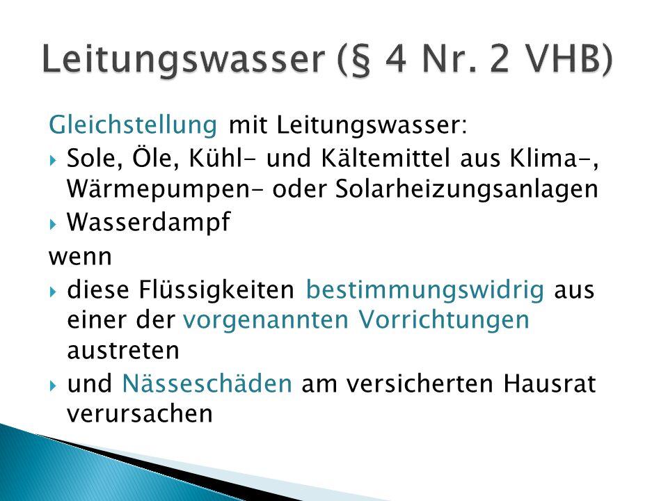 Leitungswasser (§ 4 Nr. 2 VHB)