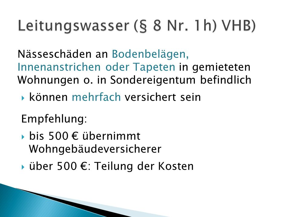 Leitungswasser (§ 8 Nr. 1h) VHB)