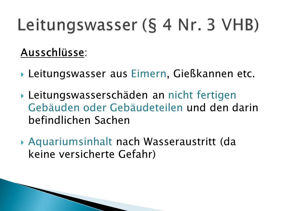Leitungswasser (§ 4 Nr. 3 VHB)