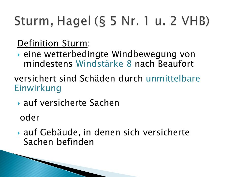 Sturm, Hagel (§ 5 Nr. 1 u. 2 VHB) Definition Sturm: