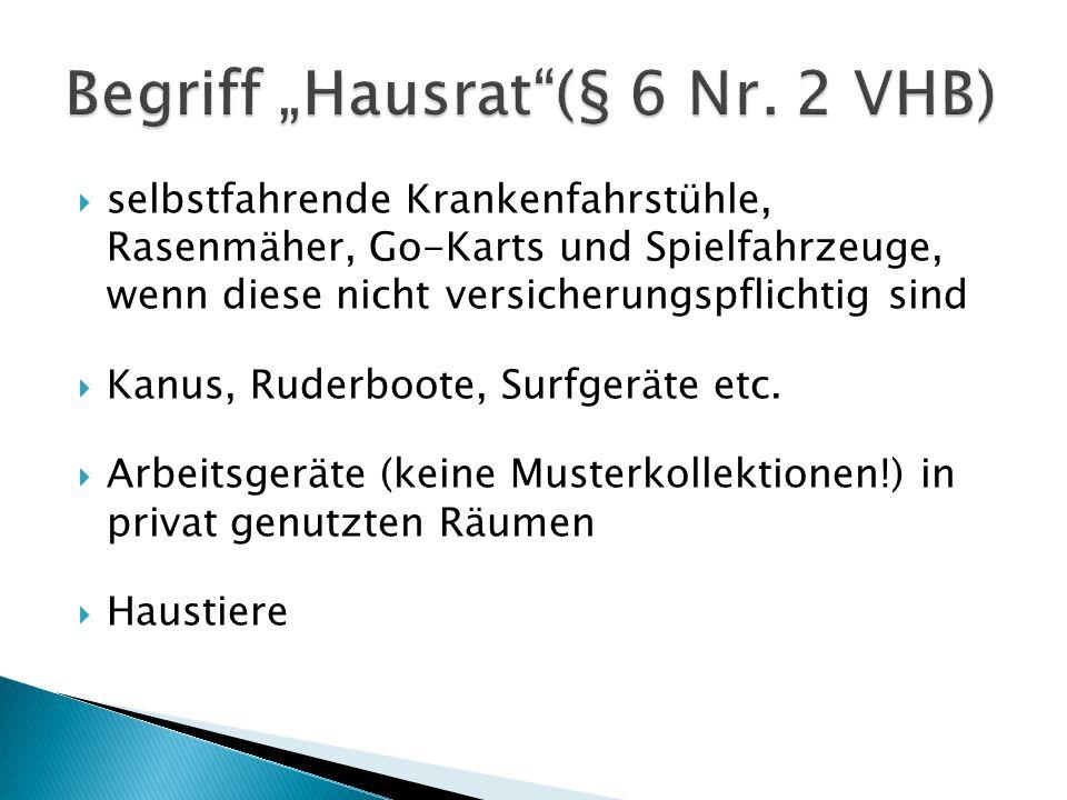 "Begriff ""Hausrat (§ 6 Nr. 2 VHB)"