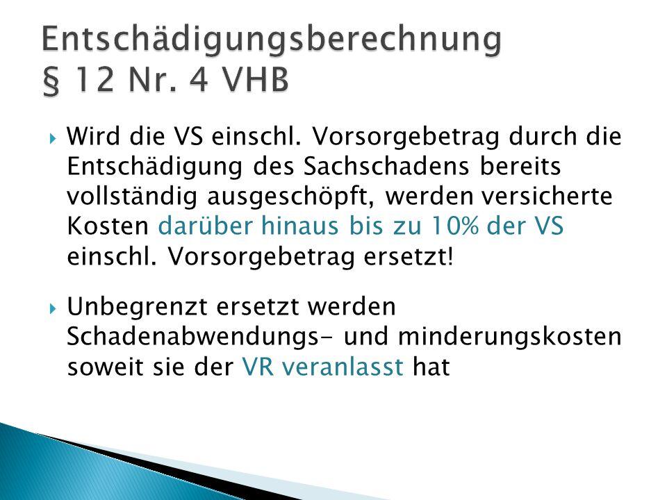 Entschädigungsberechnung § 12 Nr. 4 VHB