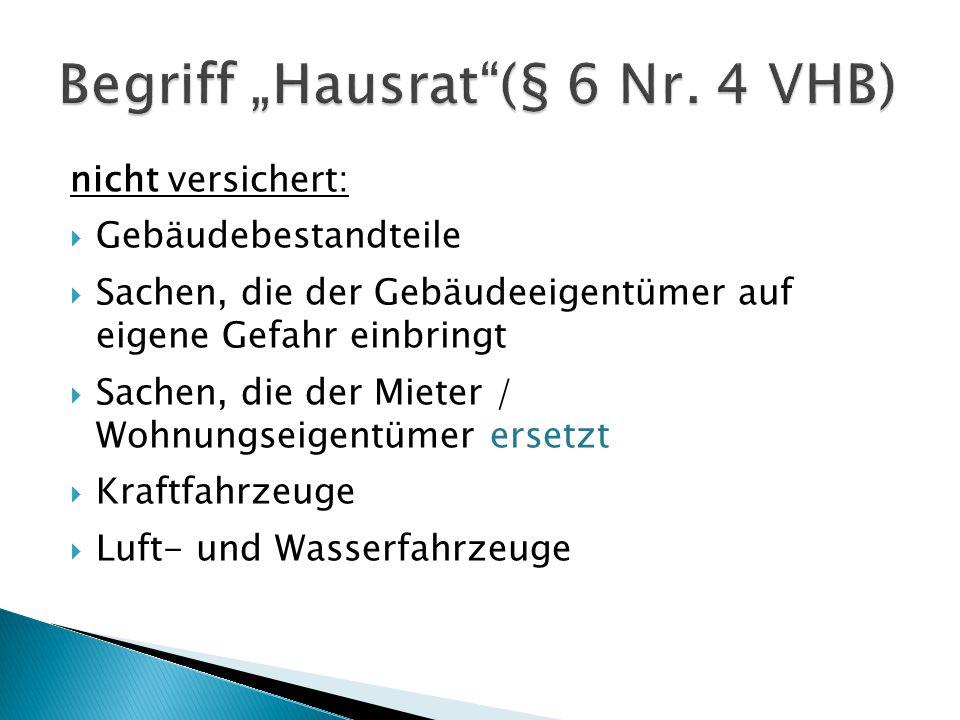 "Begriff ""Hausrat (§ 6 Nr. 4 VHB)"