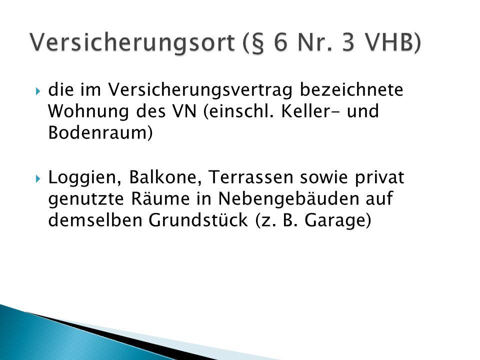 Versicherungsort (§ 6 Nr. 3 VHB)