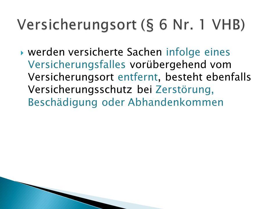 Versicherungsort (§ 6 Nr. 1 VHB)