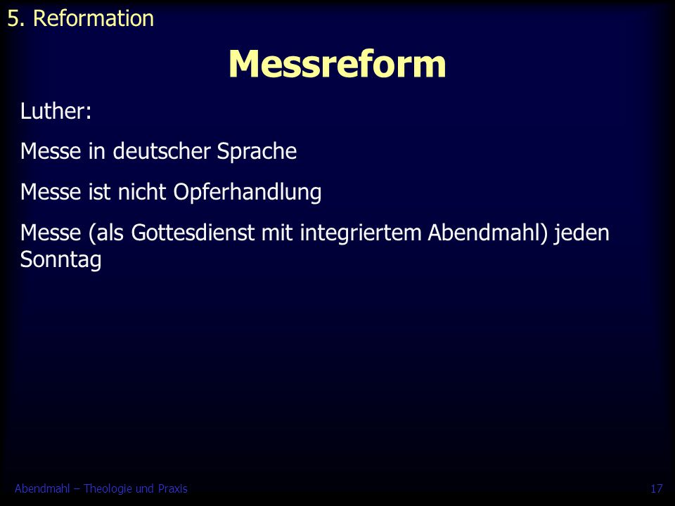 Messreform 5. Reformation Luther: Messe in deutscher Sprache