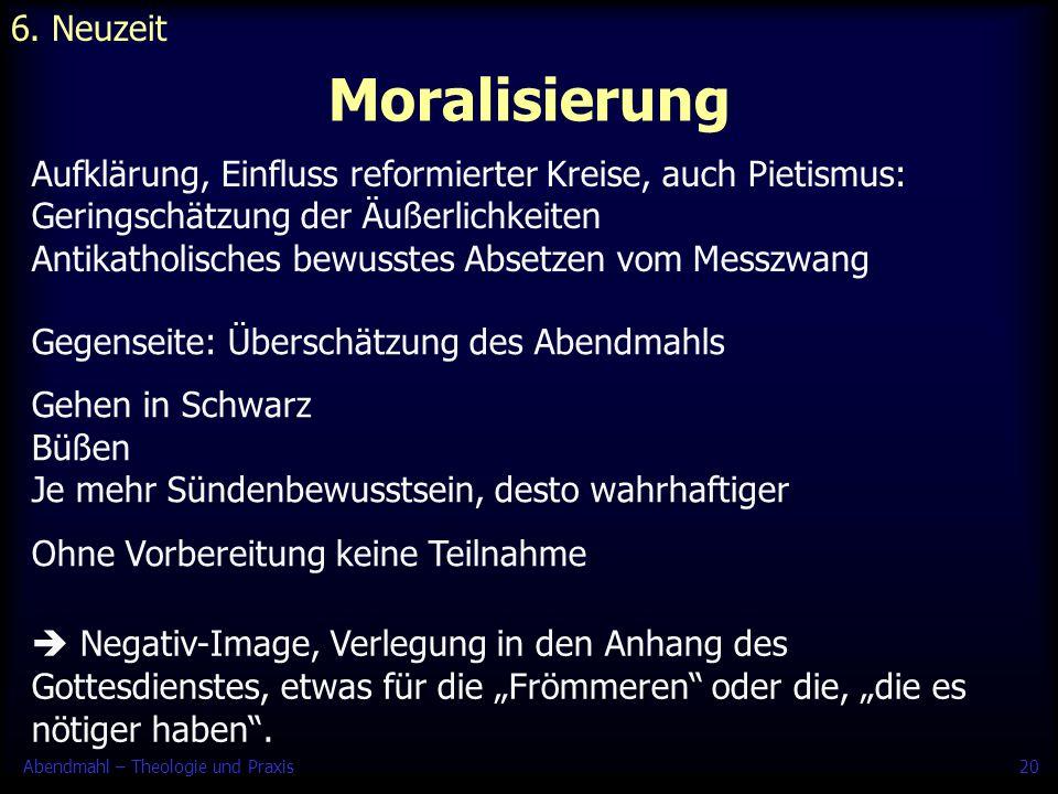 Moralisierung 6. Neuzeit