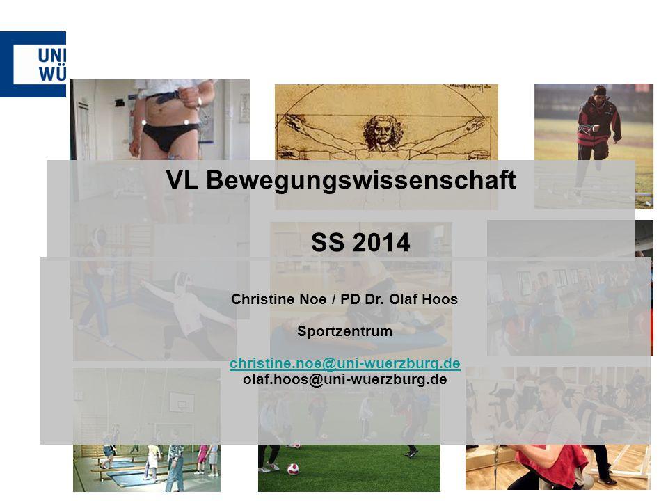 VL Bewegungswissenschaft SS 2014 Christine Noe / PD Dr. Olaf Hoos