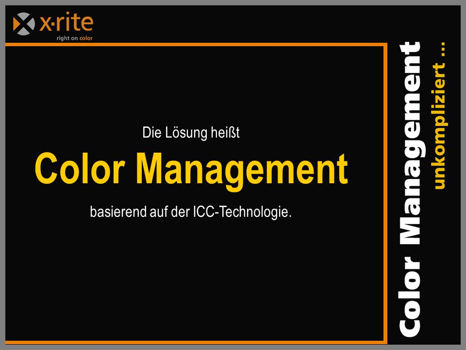Die Lösung heißt Color Management