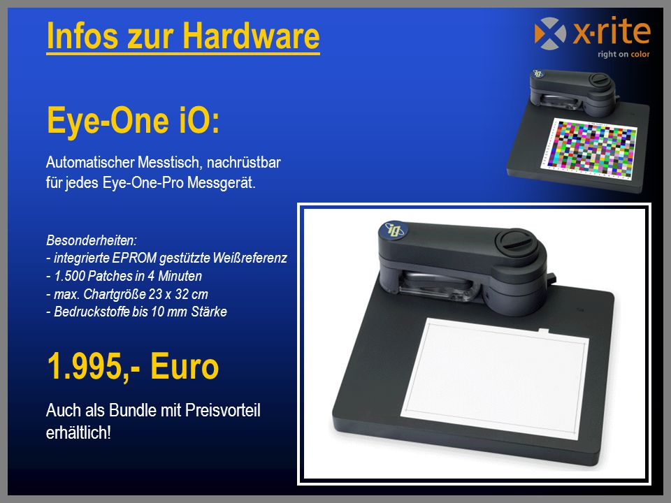 Infos zur Hardware Eye-One iO: 1.995,- Euro