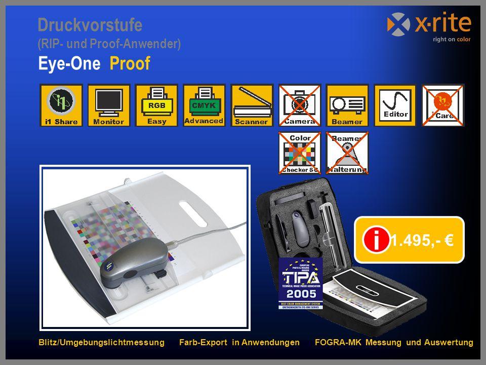 i Druckvorstufe (RIP- und Proof-Anwender) Eye-One Proof 1.495,- €