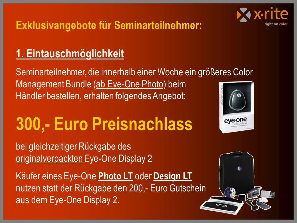 300,- Euro Preisnachlass Exklusivangebote für Seminarteilnehmer: