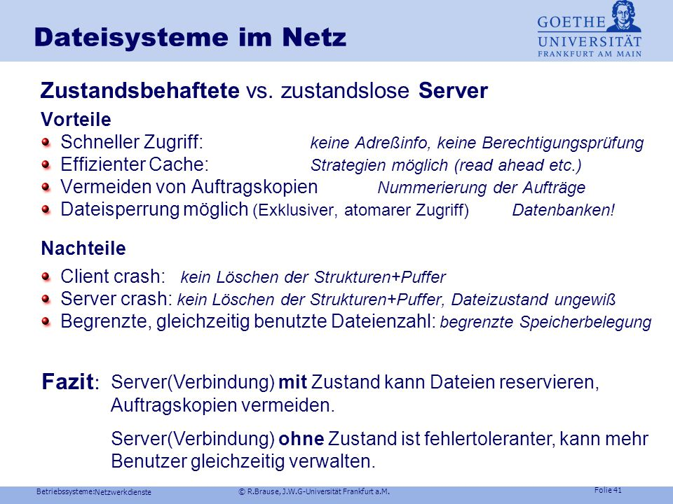 Dateisysteme im Netz Zustandsbehaftete vs. zustandslose Server Fazit: