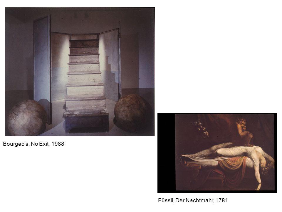 Bourgeois, No Exit, 1988 Füssli, Der Nachtmahr, 1781