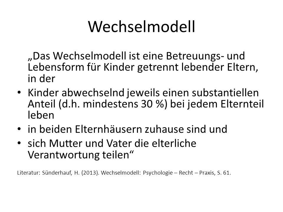 """Wechselmodell """"Das Wechselmodell ist eine Betreuungs- und Lebensform für Kinder getrennt lebender Eltern, in der."""