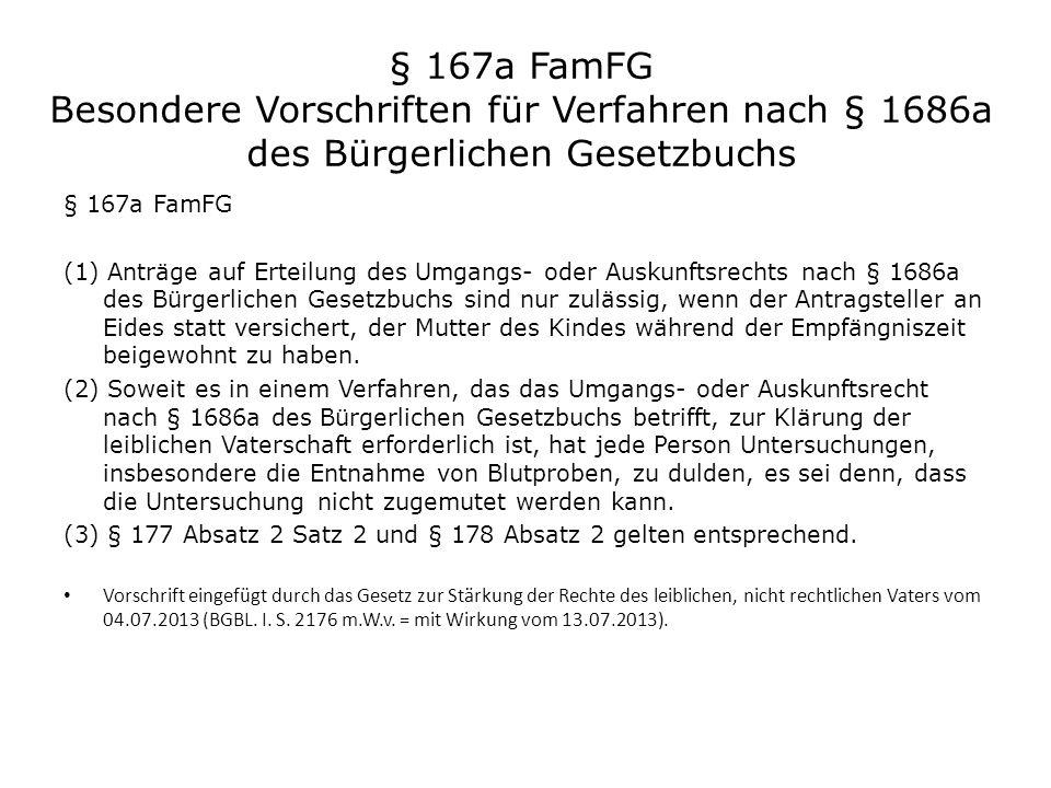 § 167a FamFG Besondere Vorschriften für Verfahren nach § 1686a des Bürgerlichen Gesetzbuchs