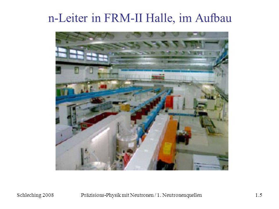 n-Leiter in FRM-II Halle, im Aufbau