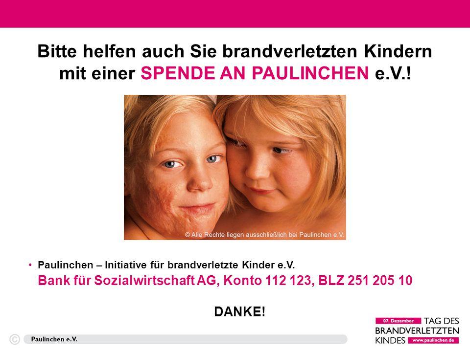 Bitte helfen auch Sie brandverletzten Kindern mit einer SPENDE AN PAULINCHEN e.V.!