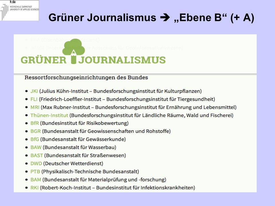 "Grüner Journalismus  ""Ebene B (+ A)"