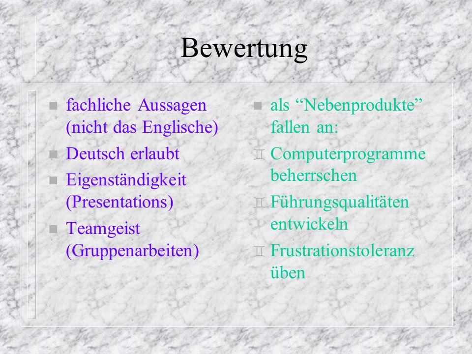 Bewertung fachliche Aussagen (nicht das Englische) Deutsch erlaubt