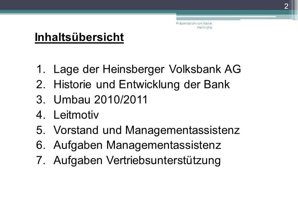 Lage der Heinsberger Volksbank AG Historie und Entwicklung der Bank