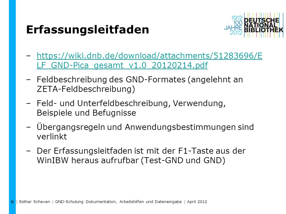 6 Erfassungsleitfaden. https://wiki.dnb.de/download/attachments/51283696/E LF_GND-Pica_gesamt_v1.0_20120214.pdf.