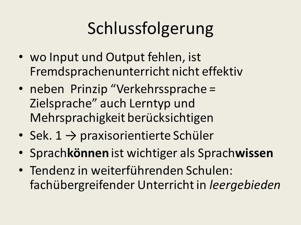 Schlussfolgerung wo Input und Output fehlen, ist Fremdsprachenunterricht nicht effektiv.