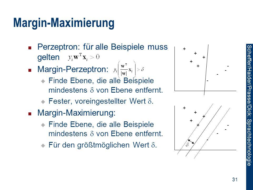 Margin-Maximierung Perzeptron: für alle Beispiele muss gelten