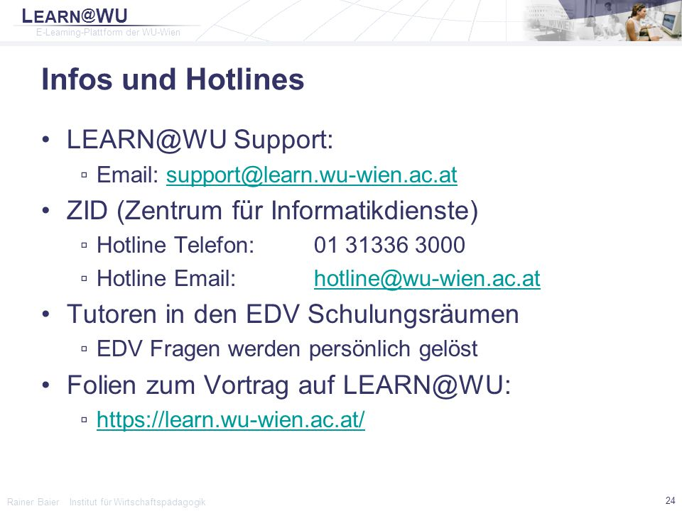 Infos und Hotlines LEARN@WU Support: