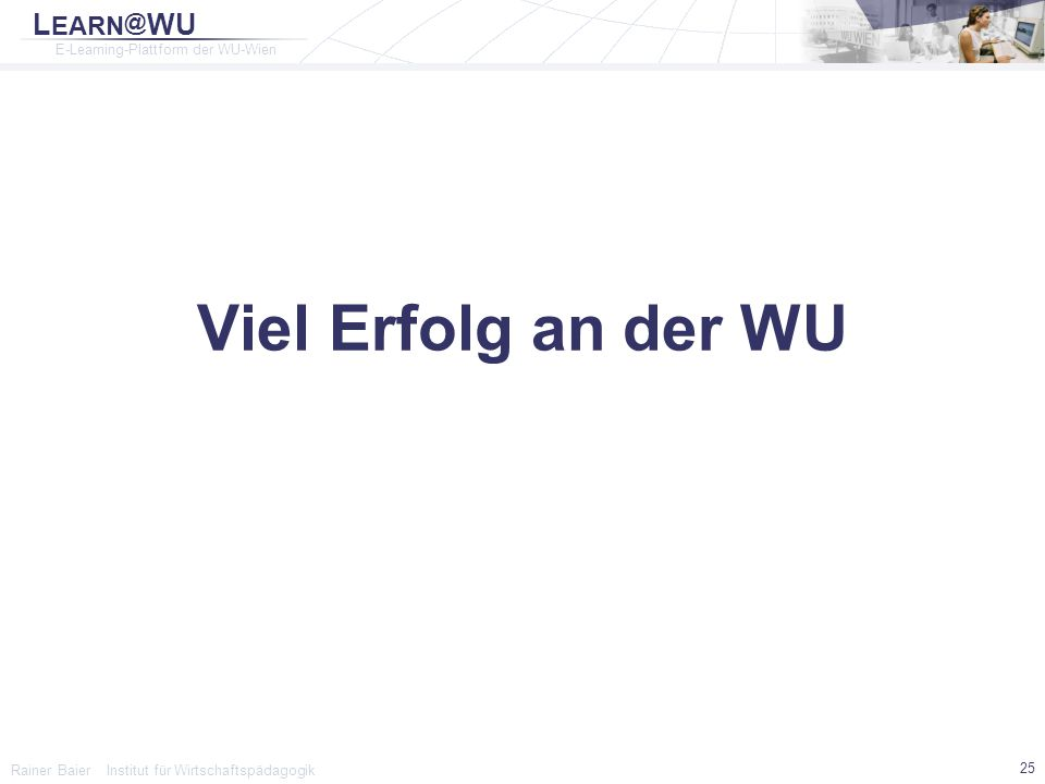 Viel Erfolg an der WU Rainer Baier Institut für Wirtschaftspädagogik