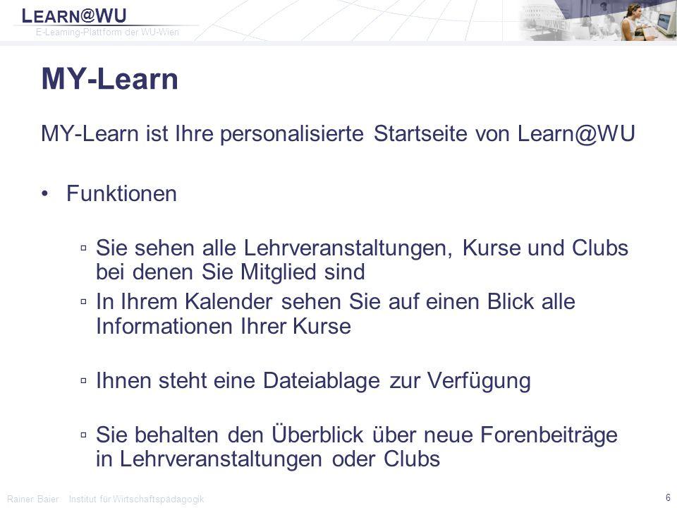 MY-Learn MY-Learn ist Ihre personalisierte Startseite von Learn@WU