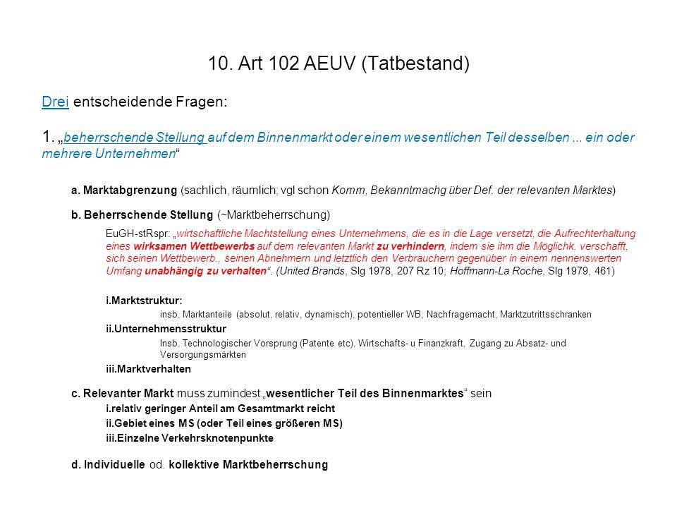 10. Art 102 AEUV (Tatbestand) Drei entscheidende Fragen: