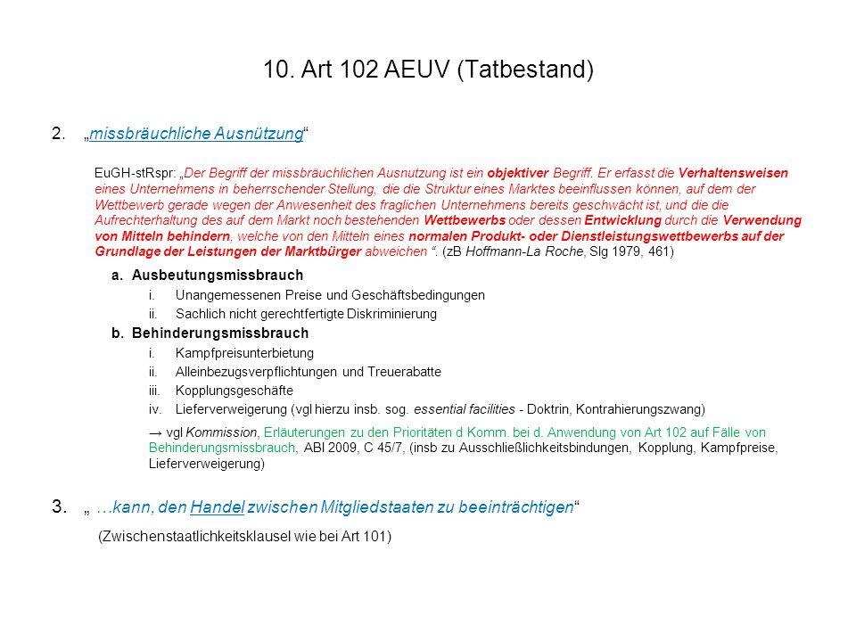 """10. Art 102 AEUV (Tatbestand) """"missbräuchliche Ausnützung"""