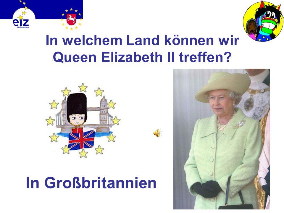 In welchem Land können wir Queen Elizabeth II treffen