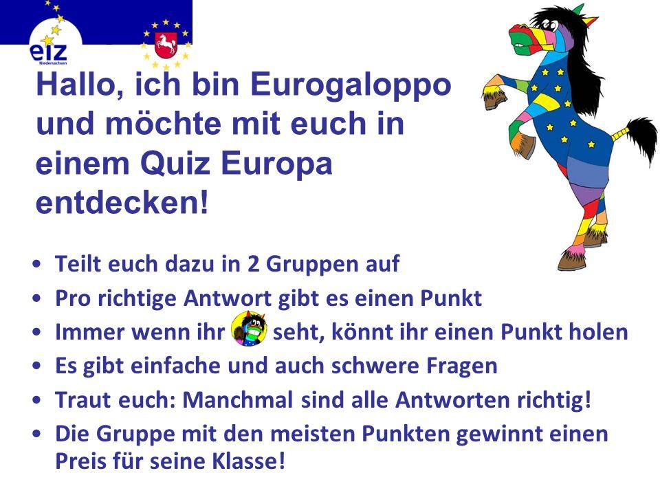 Hallo, ich bin Eurogaloppo und möchte mit euch in einem Quiz Europa entdecken!