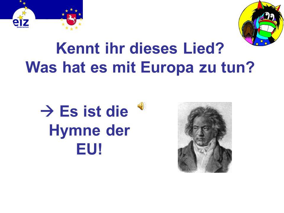 Kennt ihr dieses Lied Was hat es mit Europa zu tun