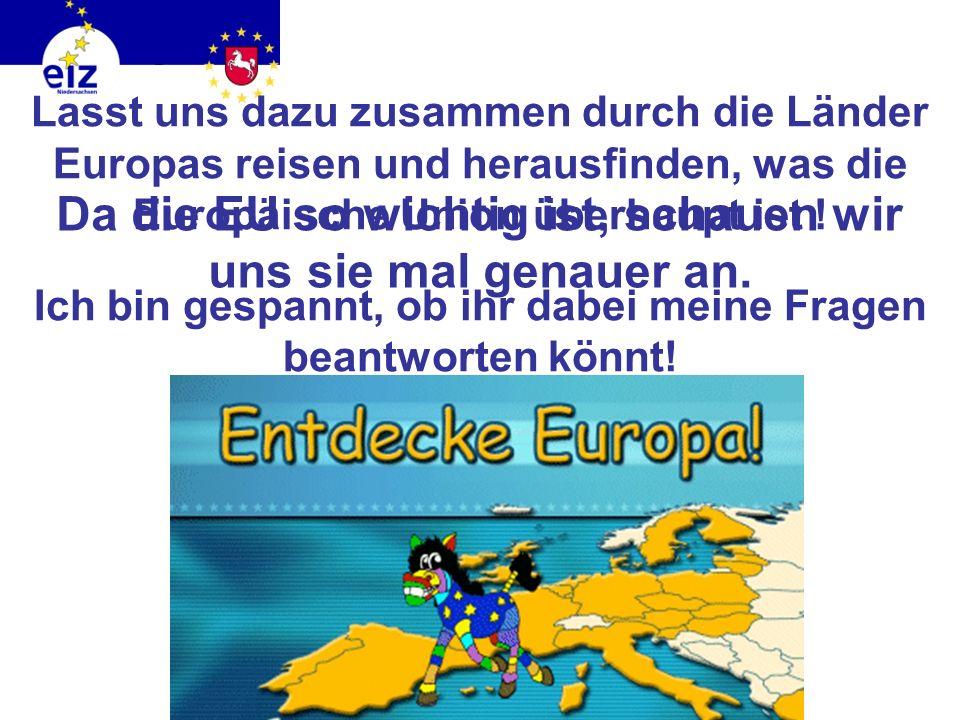 Da die EU so wichtig ist, schauen wir uns sie mal genauer an.