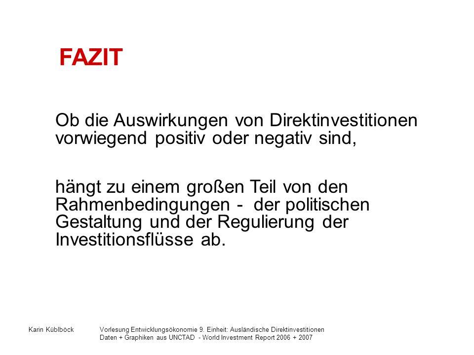 FAZIT Ob die Auswirkungen von Direktinvestitionen vorwiegend positiv oder negativ sind,