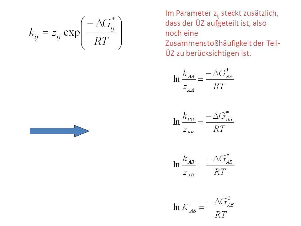 Im Parameter zij steckt zusätzlich, dass der ÜZ aufgeteilt ist, also noch eine Zusammenstoßhäufigkeit der Teil-ÜZ zu berücksichtigen ist.